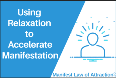 Using Relaxation To Accelerate Manifestation
