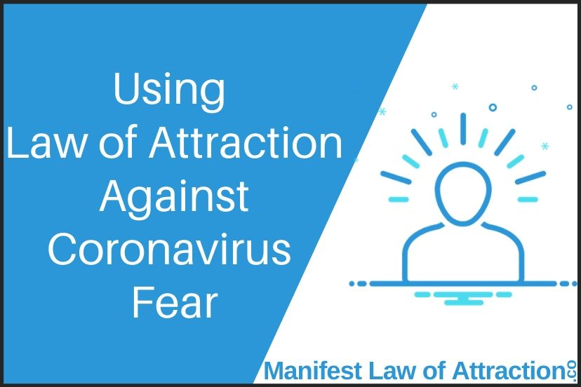 Using Law Of Attraction Against Coronavirus Fear