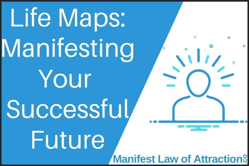 Creating Life Maps