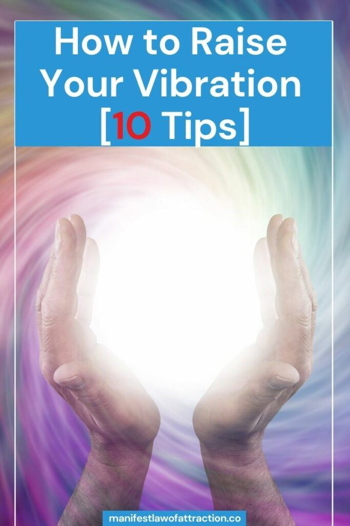 How to Raise Your Vibration [10 tips] 2