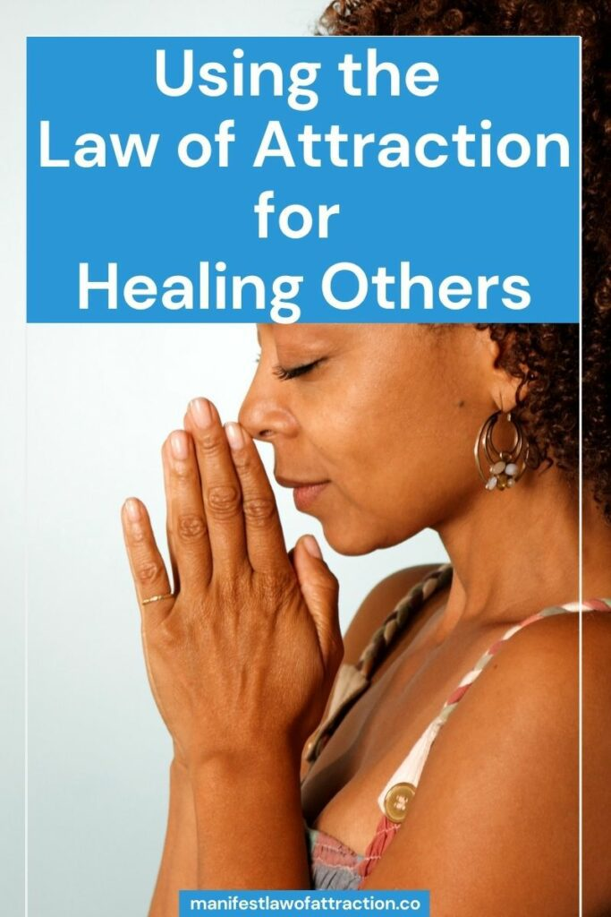Using the Law of Attraction for Healing Others