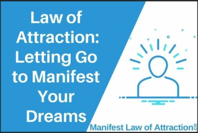Law Of Attraction_ How To Let Go & Manifest Your Dreams