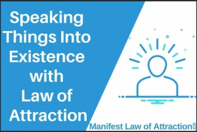 Speaking Things Into Existence With Law Of Attraction
