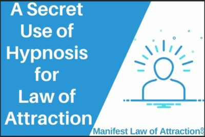 A Secret Use Of Hypnosis For Law Of Attraction