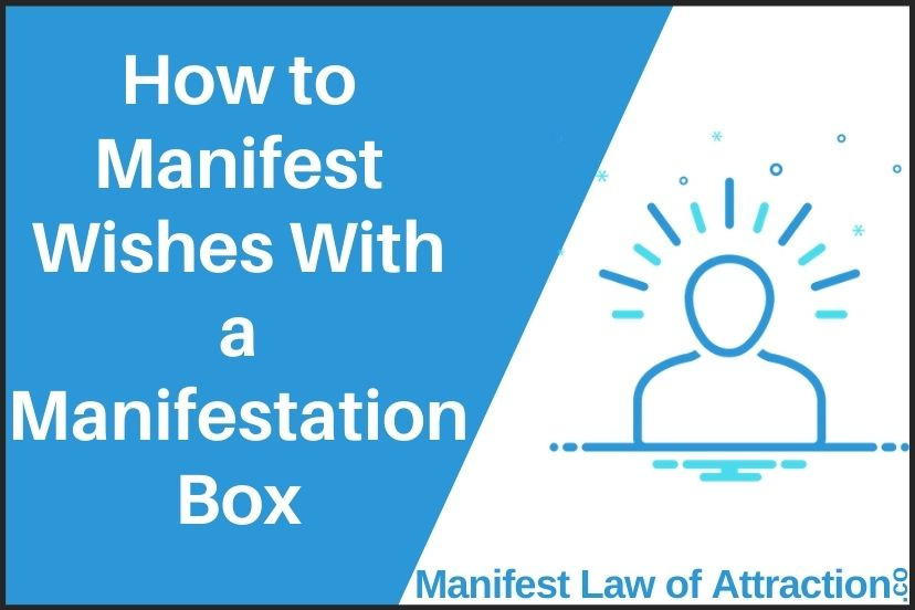 How To Manifest Wishes With A Manifestation Box
