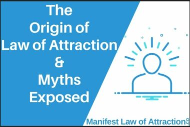 The Origin Of Law Of Attraction & Myths Exposed