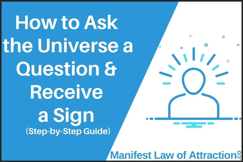 How To Ask The Universe A Question And Receive A Sign (Step-by-Step Guide)