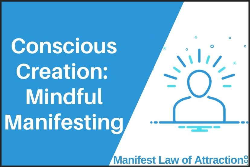 Conscious Creation_ Mindful Manifesting