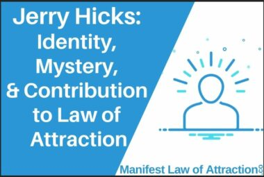Jerry Hicks_ Identity, Mystery, And Contribution To Abraham Hick's Law Of Attraction