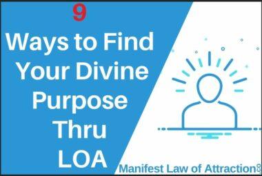9 Ways To Find Your Divine Purpose Thru LOA