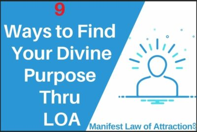9 Ways To Find Your Divine Purpose Thru LOA