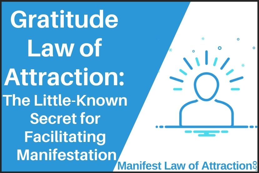 Gratitude Law Of Attraction The Little-Known Secret For Facilitating Manifestation
