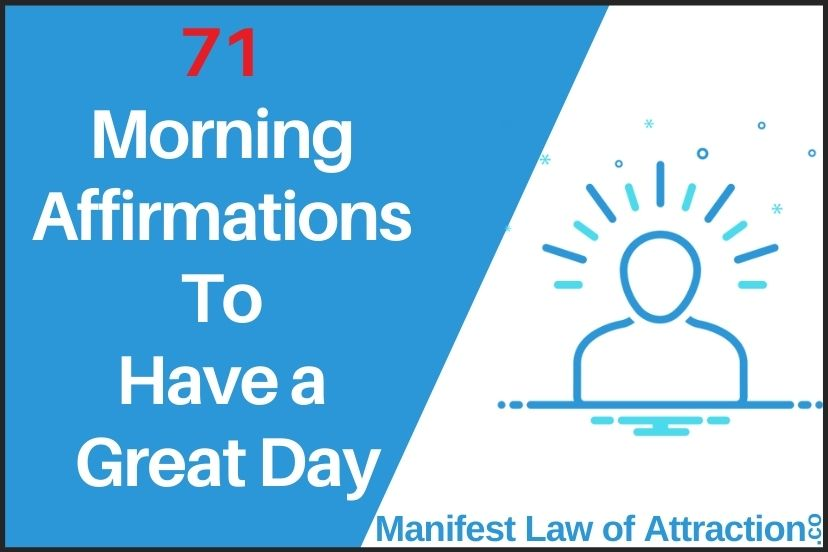 71 Morning Affirmations To Have A Great Day