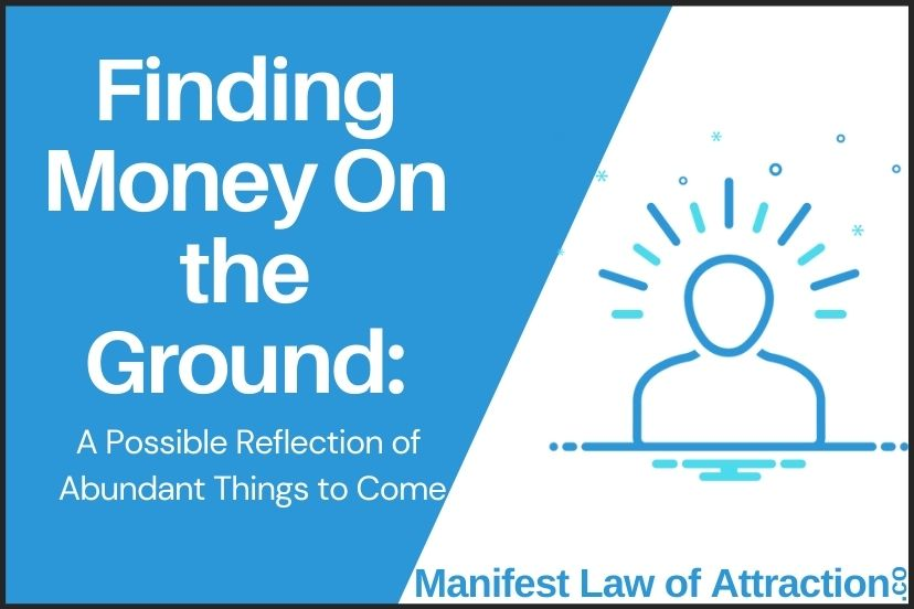 Finding Money On The Ground A Possible Reflection Of Abundant Things To Come