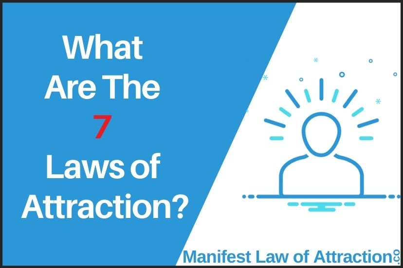 What Are The 7 Laws Of Attraction