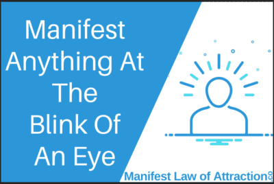 Manifest Anything At The Blink Of An Eye
